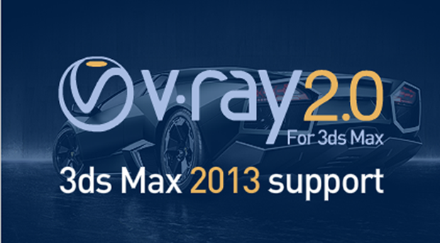 V-Ray 2 0 is Now Available for Autodesk 3ds Max 2013